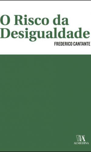O Risco da Desigualdade-Frederico Cantante Almedina-2019