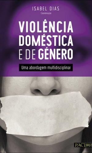 Violência Doméstica e de Género. Uma abordagem multidisciplinar-Isabel Dias-Pactor-2018
